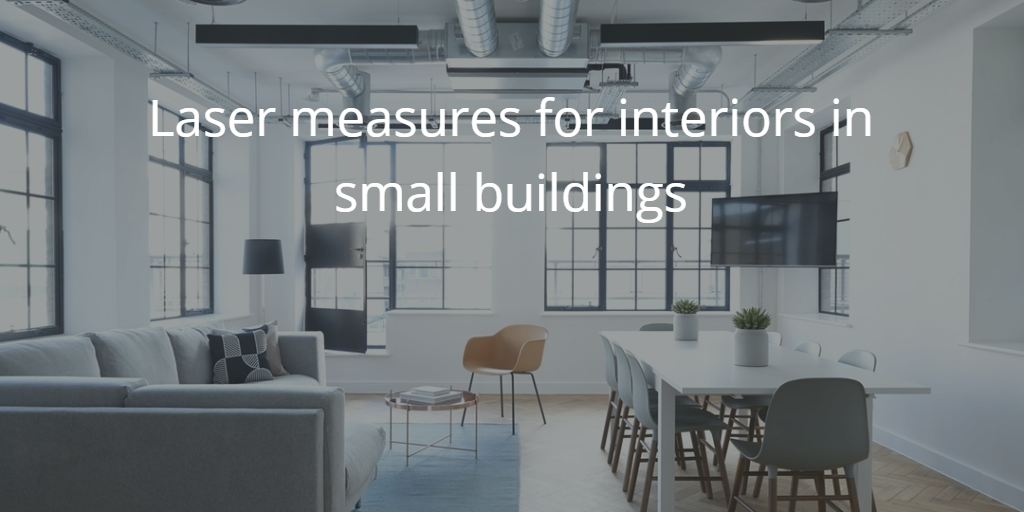 Laser Measure for Interiors in Small Buildings