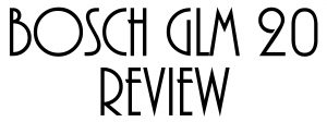 Bosch GLM 20 Review - Feature Image 03