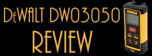 Feature Image for DEWALT DW03050 Review