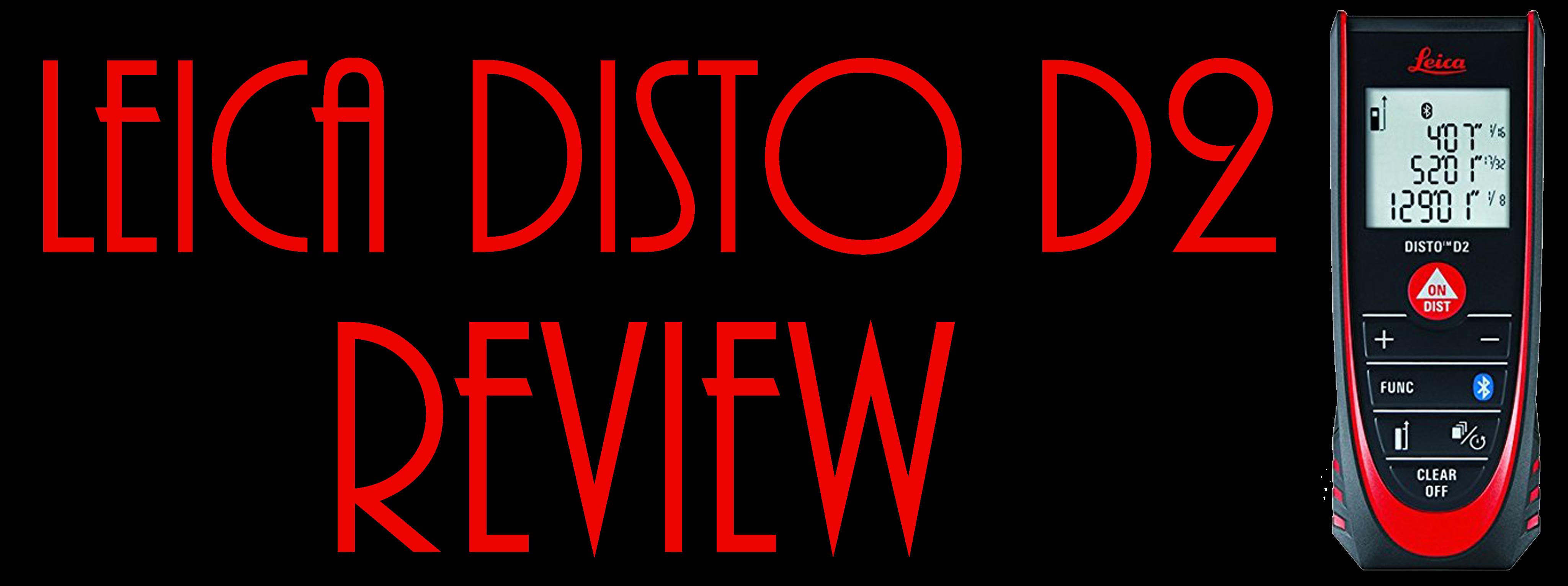 Leica Disto D2 Review