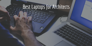 Feature Image Best Laptops for Architects