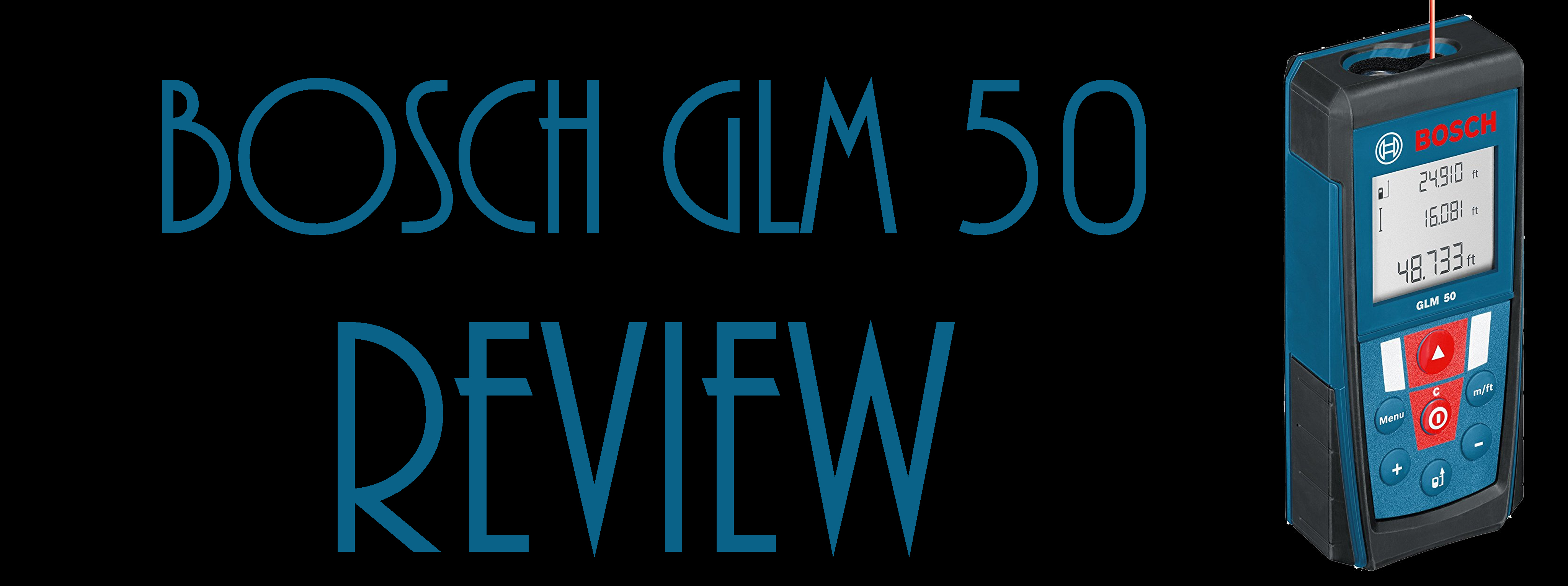 Feature Image for Bosch GLM 50 Review