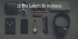 10 Best Gadgets for Architects Feature Image